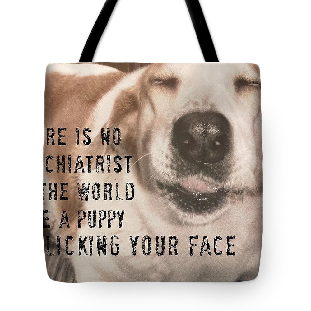 Dog Tote Bag featuring the photograph The Doctor Is In Quote by JAMART Photography