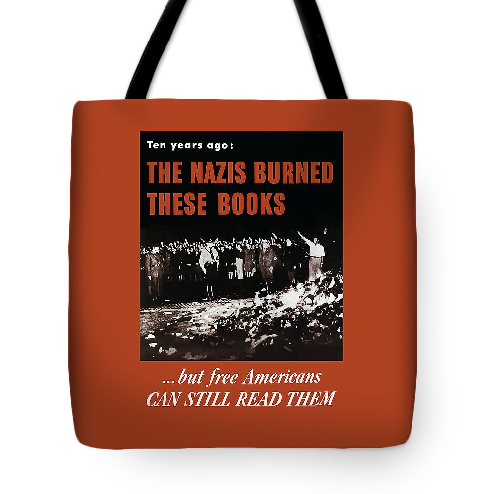 Free Speech Tote Bag featuring the painting The Nazis Burned These Books by War Is Hell Store