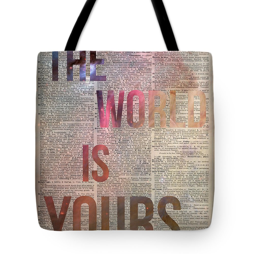 The World Is Yours Tote Bag featuring the photograph The World Is Yours by Anna W
