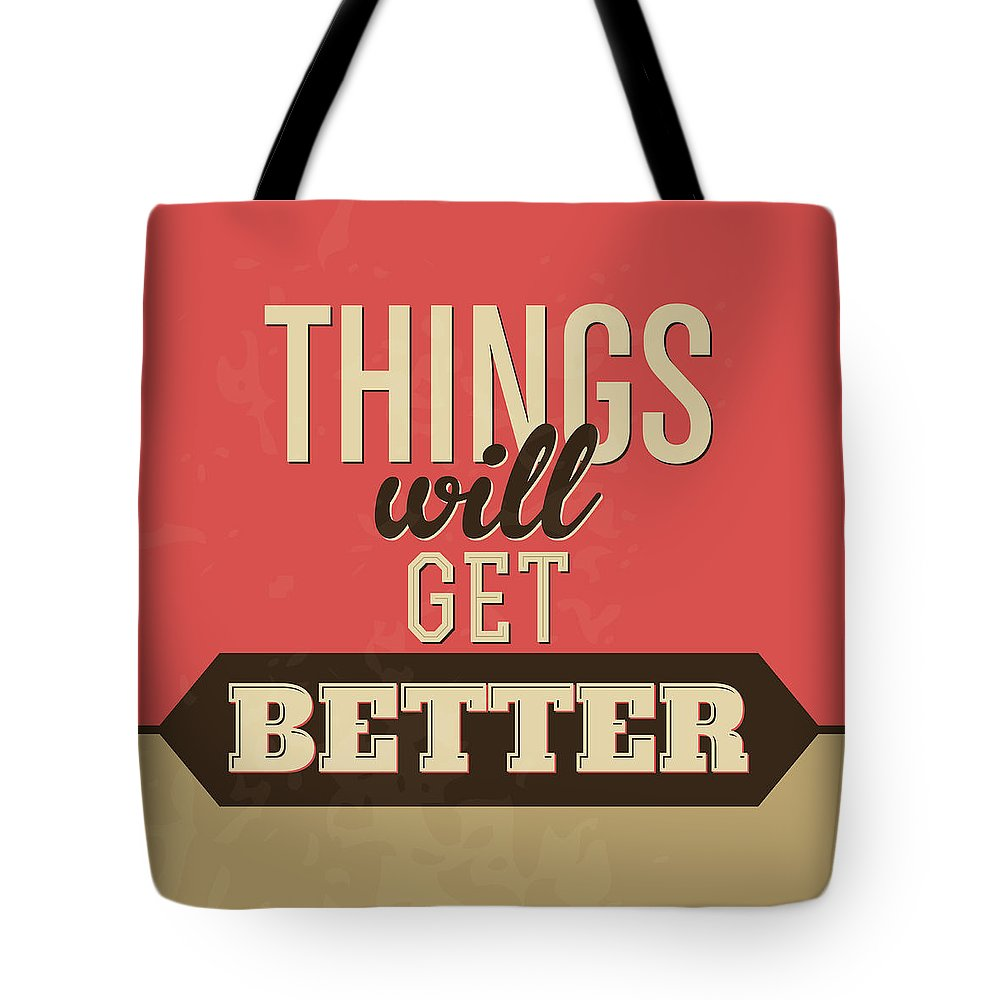 Tote Bag featuring the digital art Thing Will Get Better by Naxart Studio