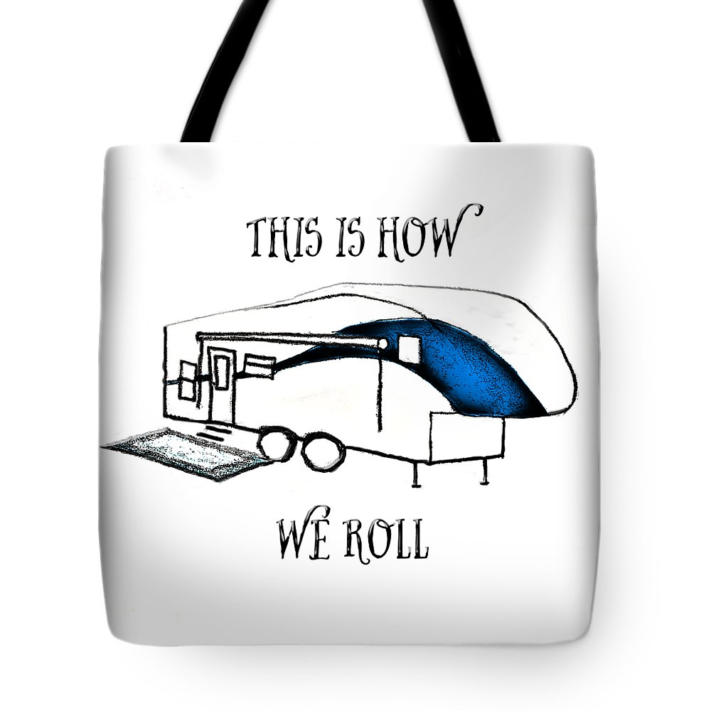 10970e9e1c04 This Is How We Roll Rv Humor Tote Bag for Sale by Judy Hall-Folde