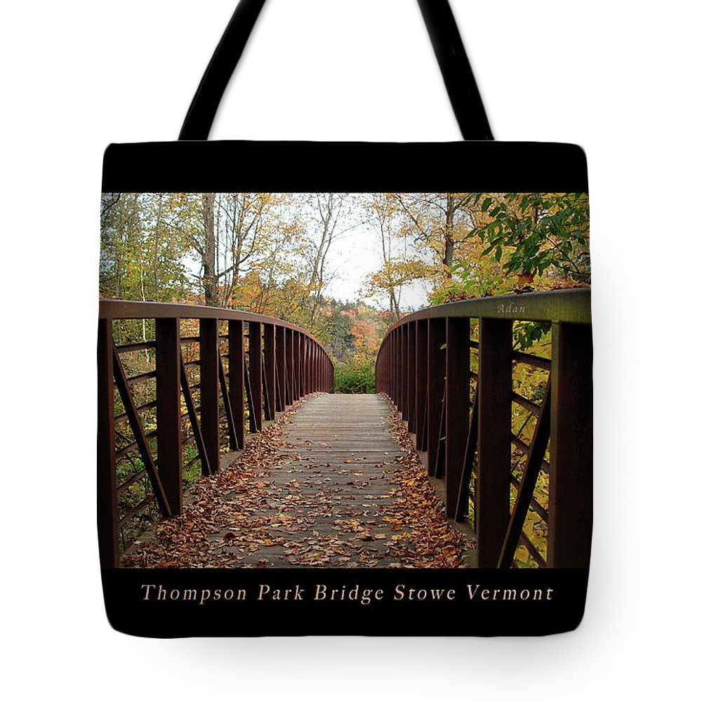 Stowe Vermont Tote Bag featuring the photograph Thompson Park Bridge Stowe Vermont Poster by Felipe Adan Lerma