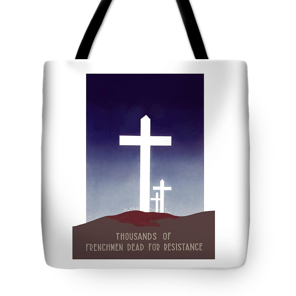 French Resistance Tote Bag featuring the painting Thousands Of Frenchmen Dead For Resistance by War Is Hell Store