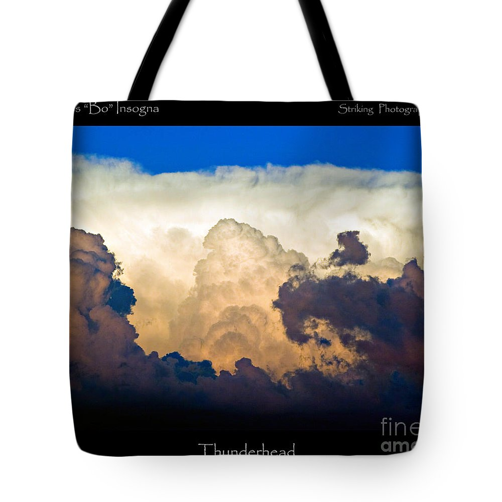 Thunderhead Tote Bag featuring the photograph Thunderhead Cloud Color Poster Print by James BO Insogna