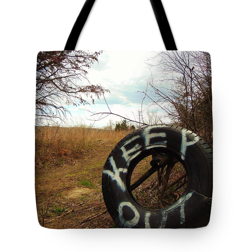 Keep Out Tote Bag featuring the photograph Tired Sign Says Keep Out by Honey Behrens