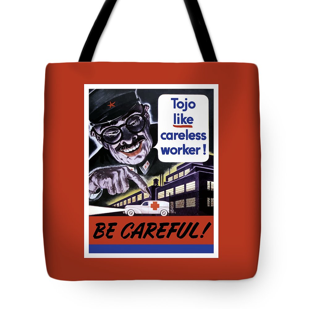 Tojo Tote Bag featuring the painting Tojo Like Careless Workers - Ww2 by War Is Hell Store