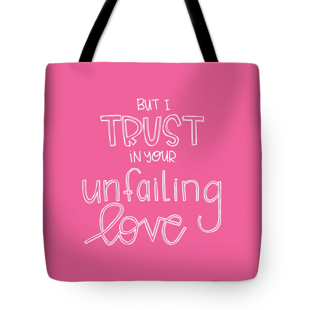 Trust Tote Bag featuring the mixed media Trust Unfailing Love by Nancy Ingersoll
