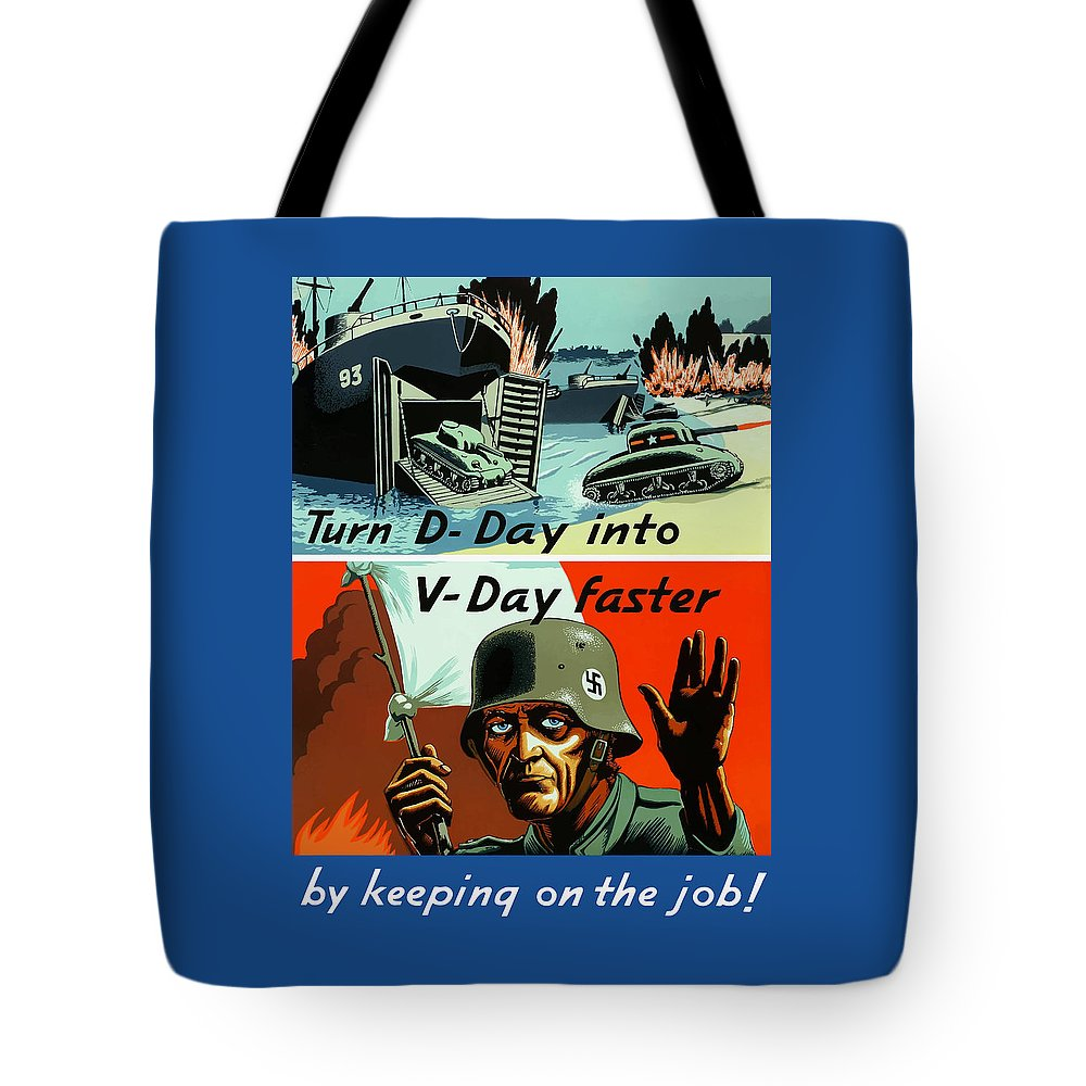 D Day Tote Bag featuring the painting Turn D-day Into V-day Faster by War Is Hell Store
