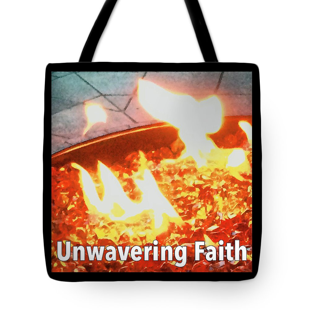 Fire Tote Bag featuring the photograph Unwavering Faith by Dawn Richerson