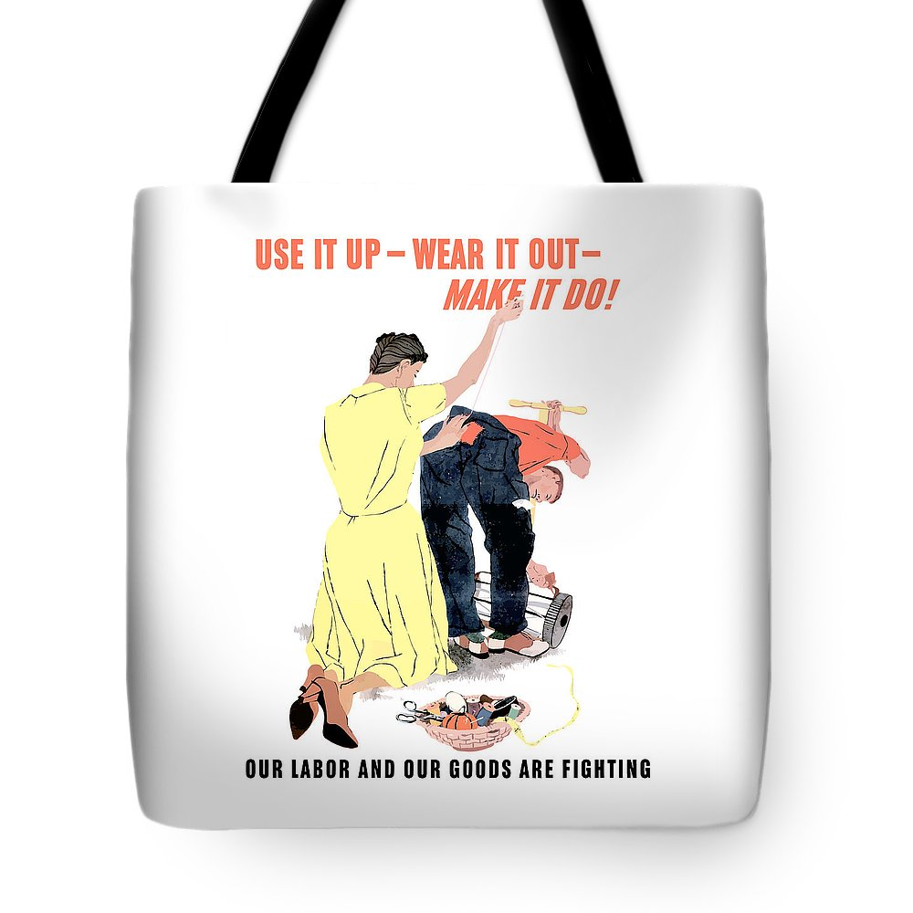 Propaganda Tote Bag featuring the painting Use It Up - Wear It Out - Make It Do by War Is Hell Store
