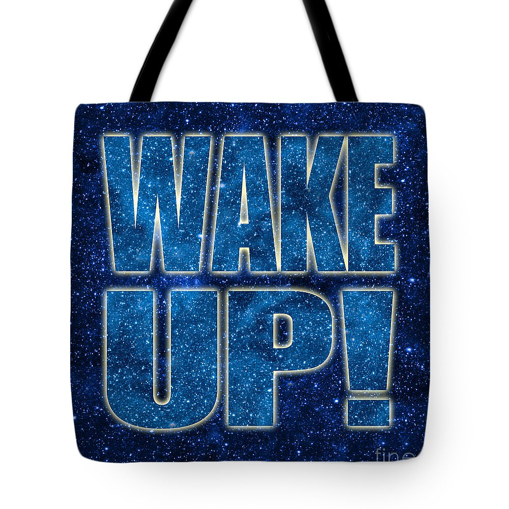 Wake Up Tote Bag featuring the digital art Wake Up Space Background by Ginny Gaura