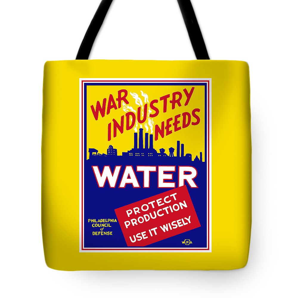 Wwii Tote Bag featuring the mixed media War Industry Needs Water - Wpa by War Is Hell Store