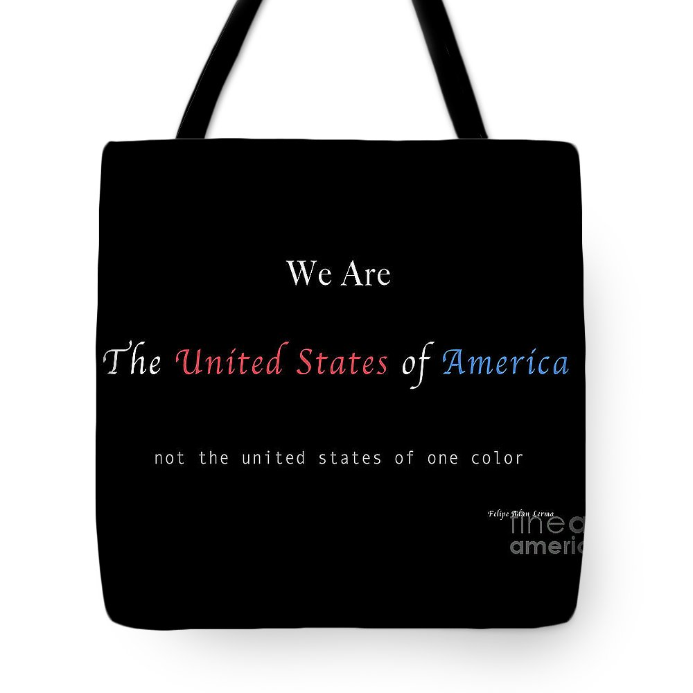 Patriotic Tote Bag featuring the photograph We Are the United States of America by Felipe Adan Lerma