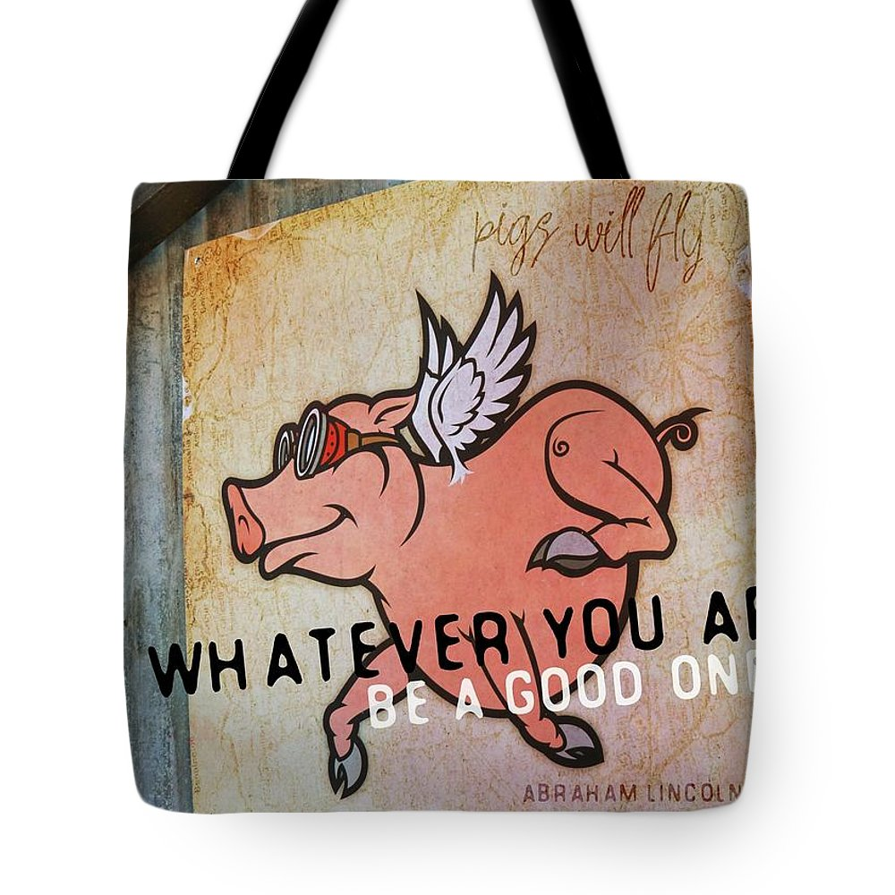 Abraham Tote Bag featuring the photograph When Pigs Fly Quote by JAMART Photography