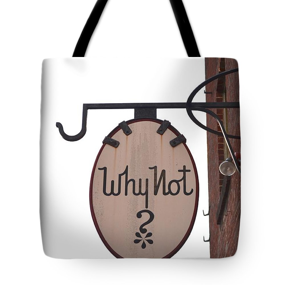 Vintage Tote Bag featuring the photograph Why Not Vintage Sign by Sharon Wunder Photography