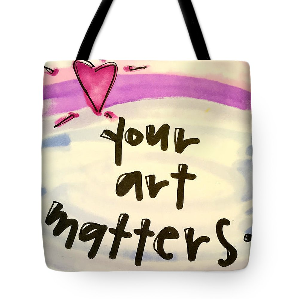 Art Tote Bag featuring the painting Your Art Matters by Vonda Drees