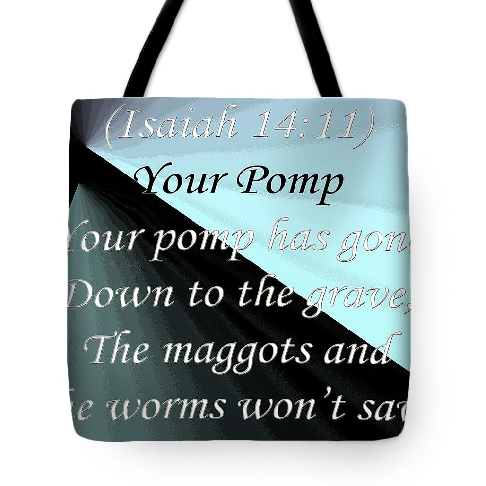 Poem Tote Bag featuring the digital art Your Pomp by Day Williams