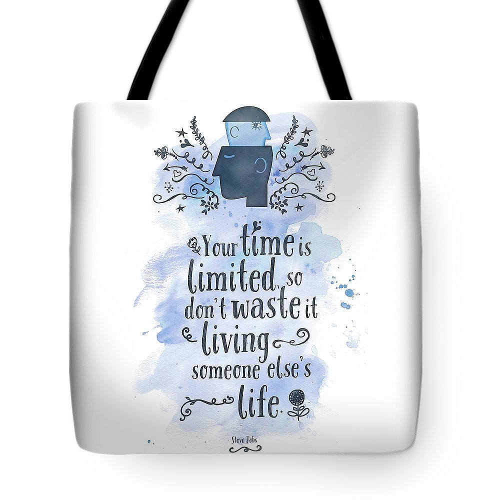 Quote Tote Bag featuring the digital art Your Time Is Limited by Pablo Montes