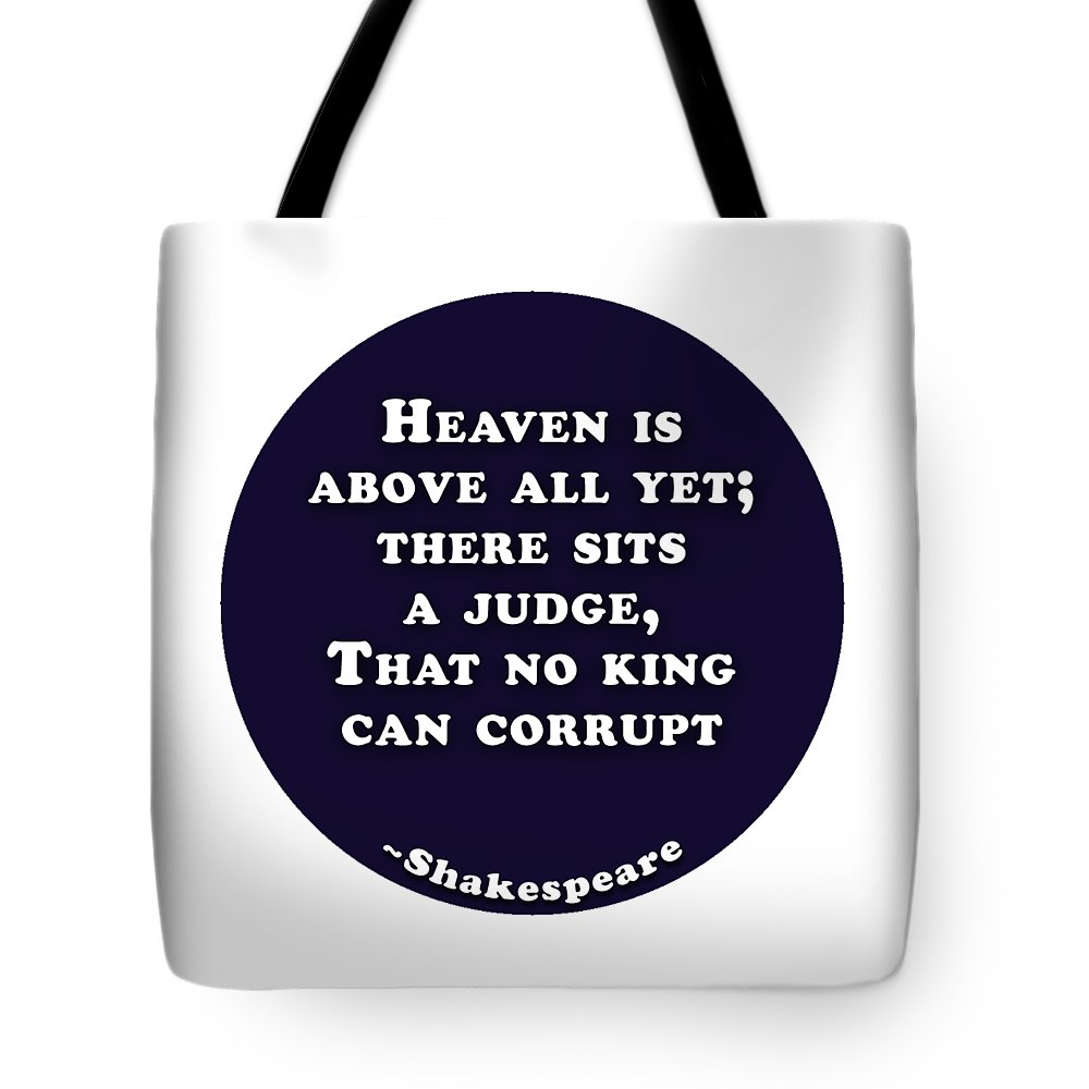 Heaven Tote Bag featuring the digital art Heaven Is Above All #shakespeare #shakespearequote by TintoDesigns