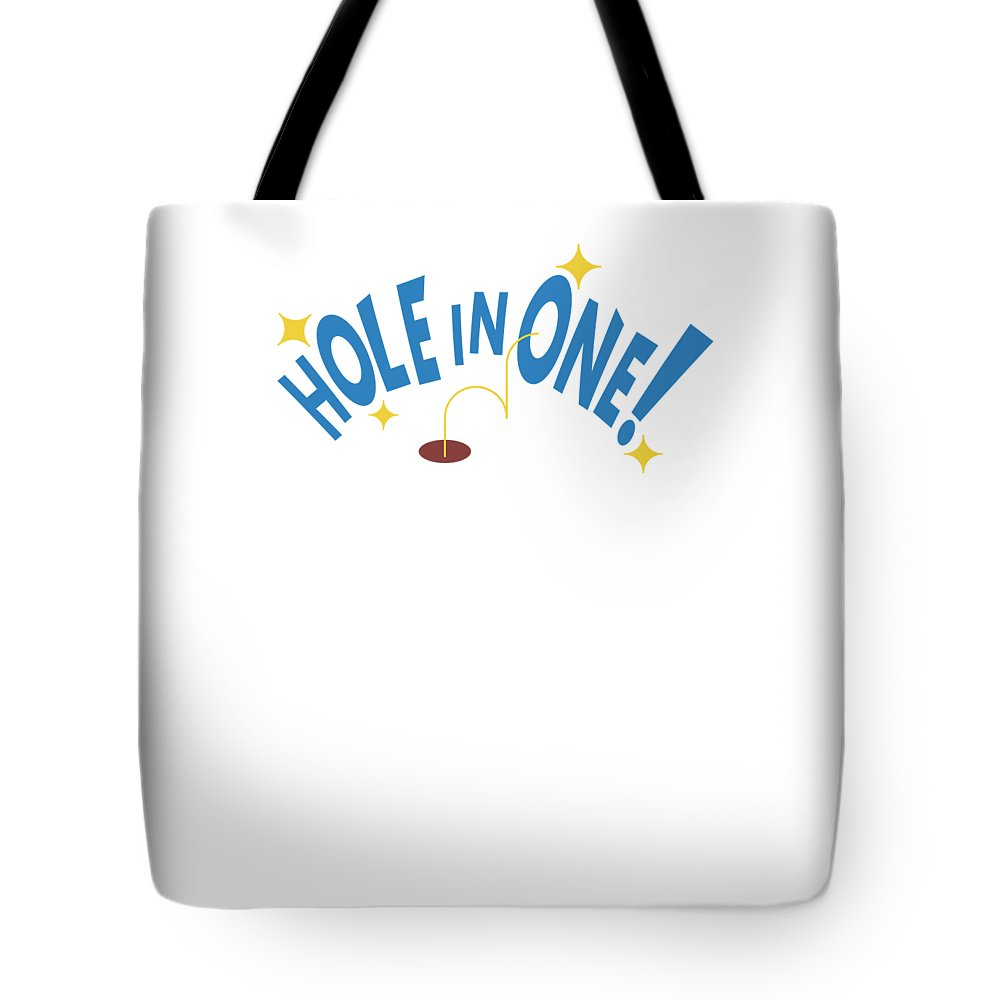 Gift Tote Bag featuring the mixed media Hole In One Golfing Passion Grandad Parents For Everyone by Cameron Fulton