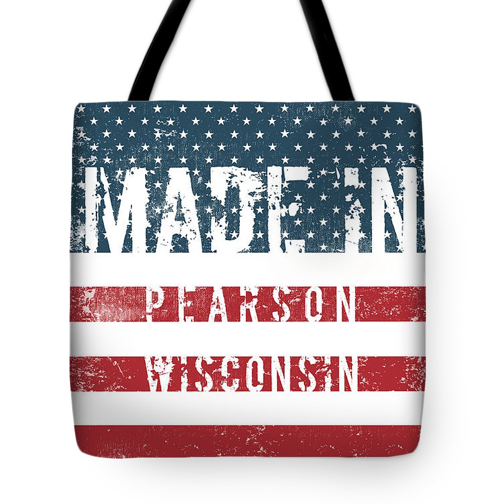 Pearson Tote Bag featuring the digital art Made In Pearson, Wisconsin by Tinto Designs