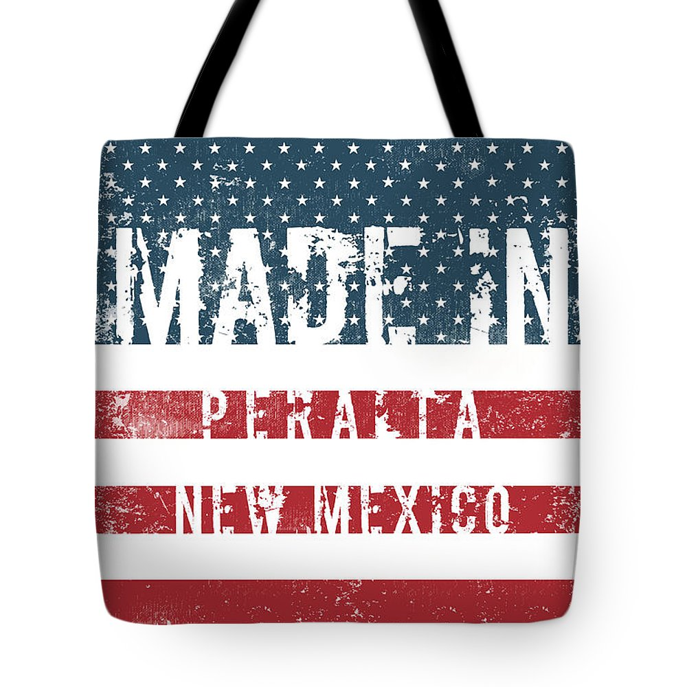 Peralta Tote Bag featuring the digital art Made In Peralta, New Mexico by Tinto Designs