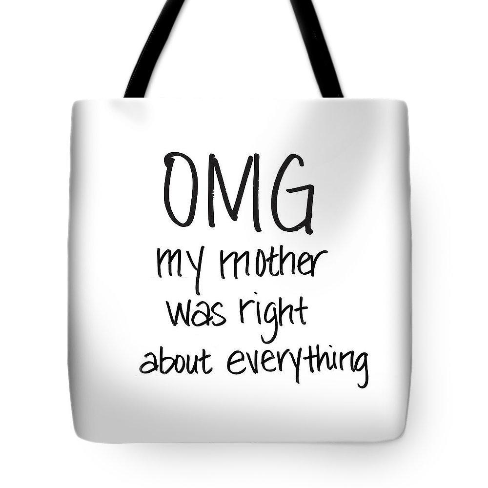 Omg Tote Bag featuring the mixed media Omg Mom Was Right by Sd Graphics Studio