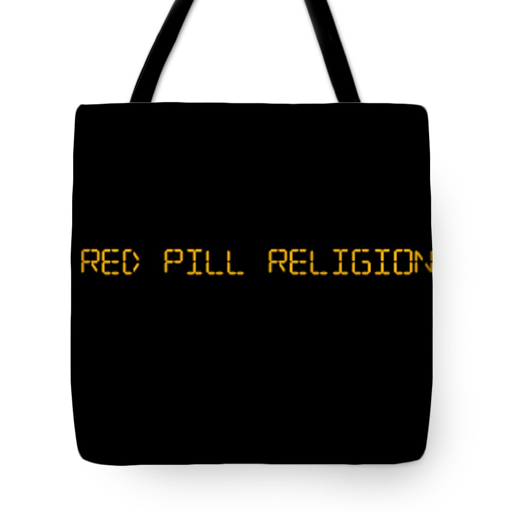 Red Pill Religion Conservatism Politics Culture Tote Bag featuring the digital art Red Pill Religion Digital Font On Black by Nephil
