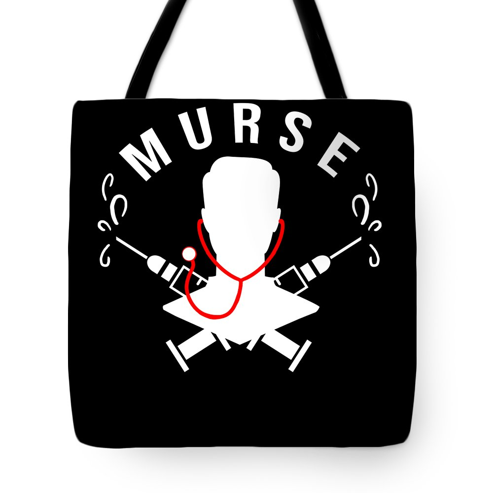 Murse Tote Bag featuring the digital art Funny Murse Male Nurse Hospital Medicine Gift by TeeQueen2603