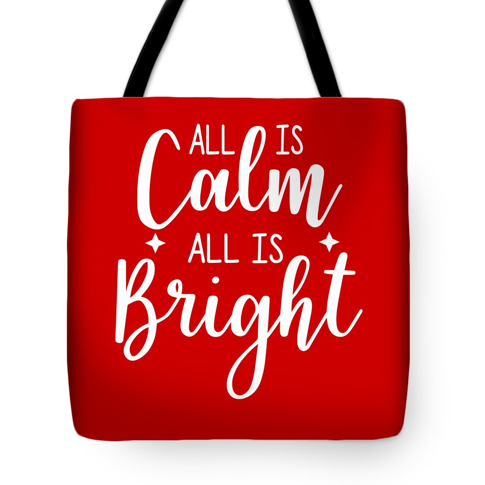 All Is Calm All Is Bright Tote Bag featuring the digital art All Is Calm All Is Bright by Print My Mind
