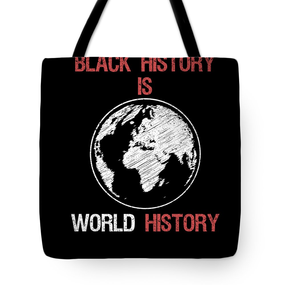 African-american Tote Bag featuring the digital art Black History Is World History Month African American Pride by Passion Loft