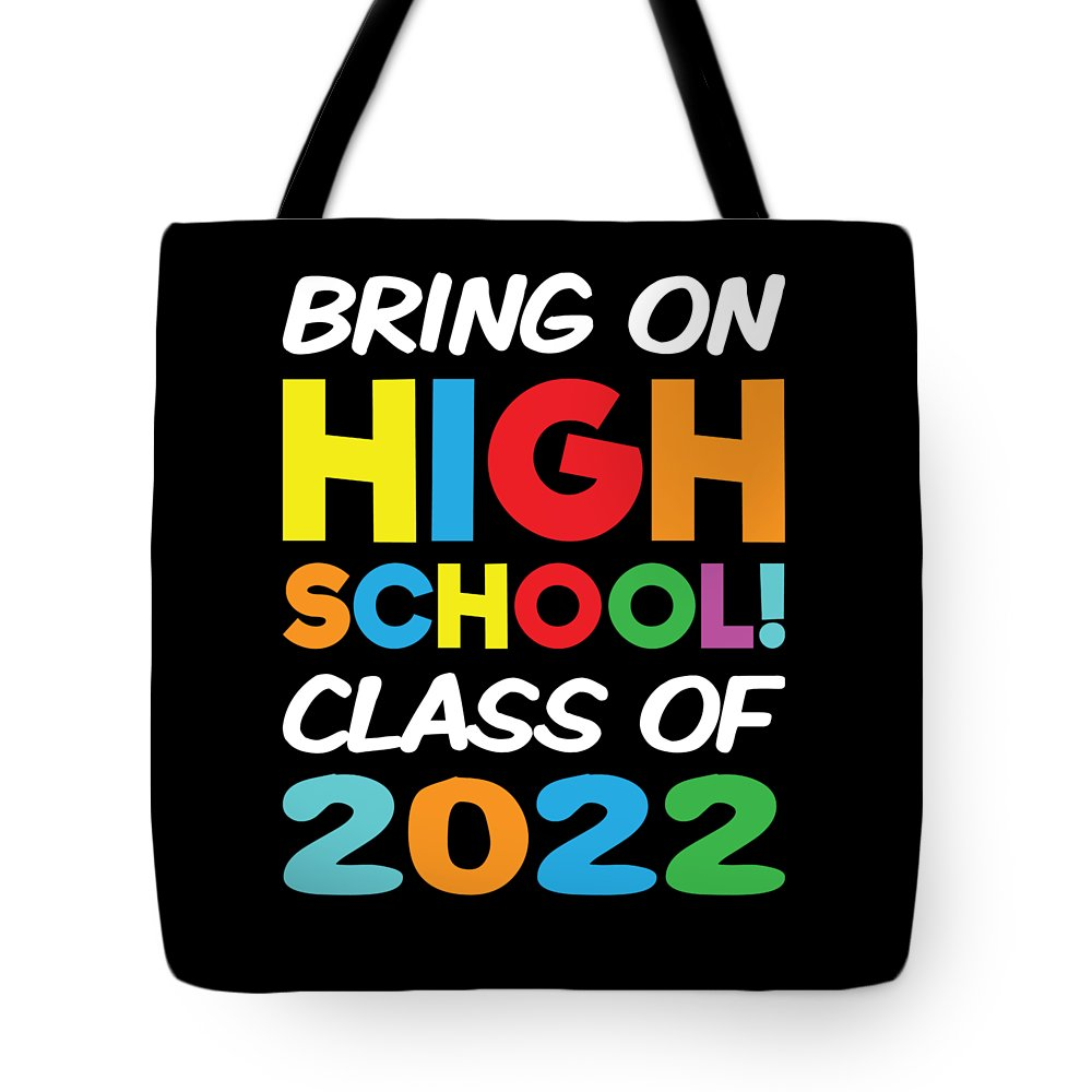 Funny-shirts Tote Bag featuring the digital art Bring On High School Class 2022 Back To School by Henry B