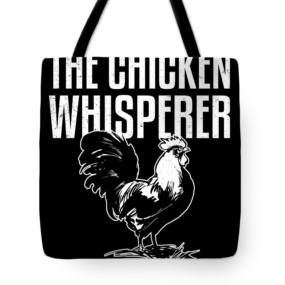 Chicken Tote Bag featuring the digital art Chicken Whisperer Funny Farmer by Passion Loft