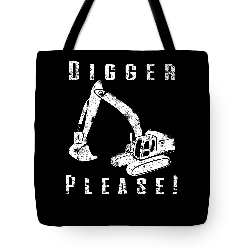 Construction-puns Tote Bag featuring the digital art Digger Please Pun Backhoe Bulldozer Earth Movers White by Henry B
