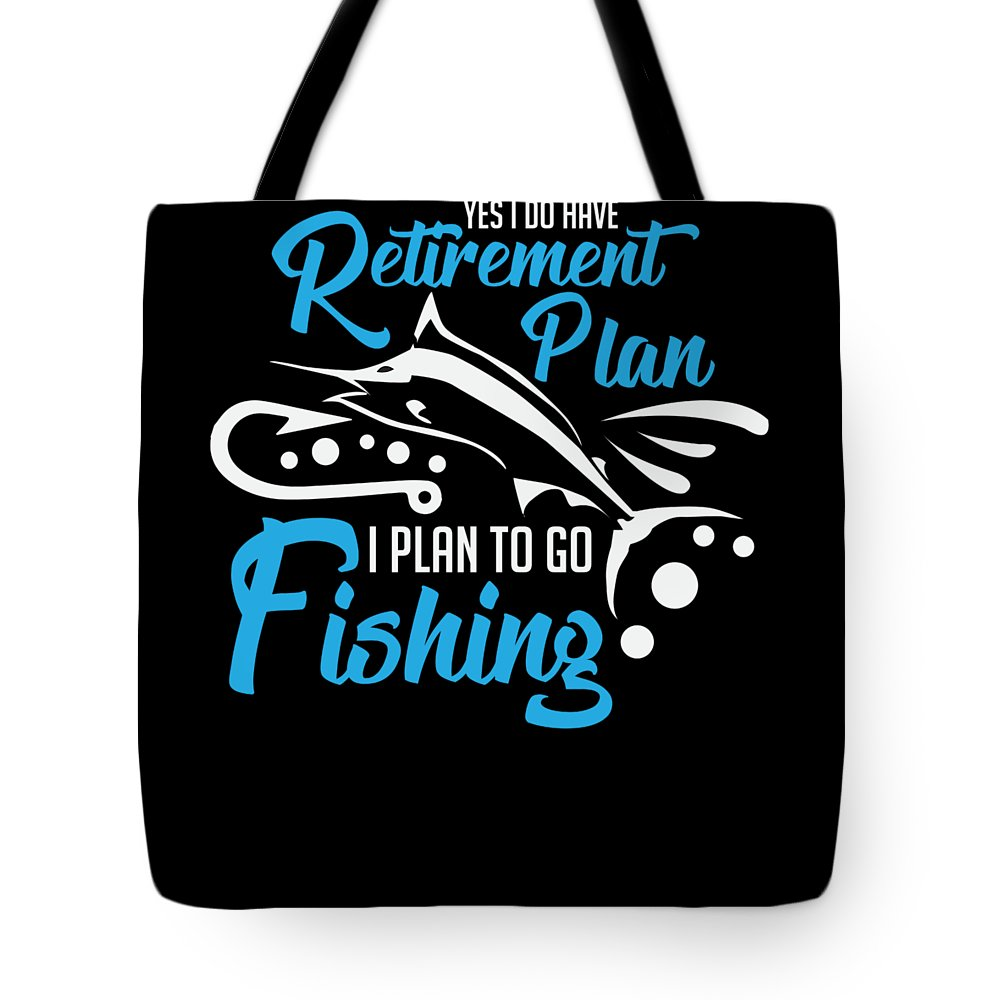 Birthday Tote Bag featuring the digital art Funny Fishing Yes I Do Have Retirement Plan Gift by TeeQueen2603