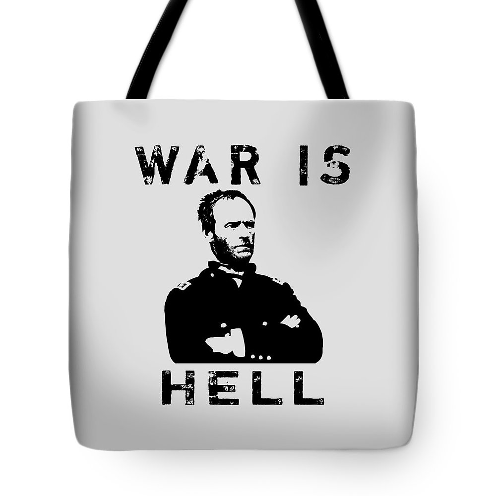 General Sherman Tote Bag featuring the digital art General Sherman Graphic - War Is Hell by War Is Hell Store