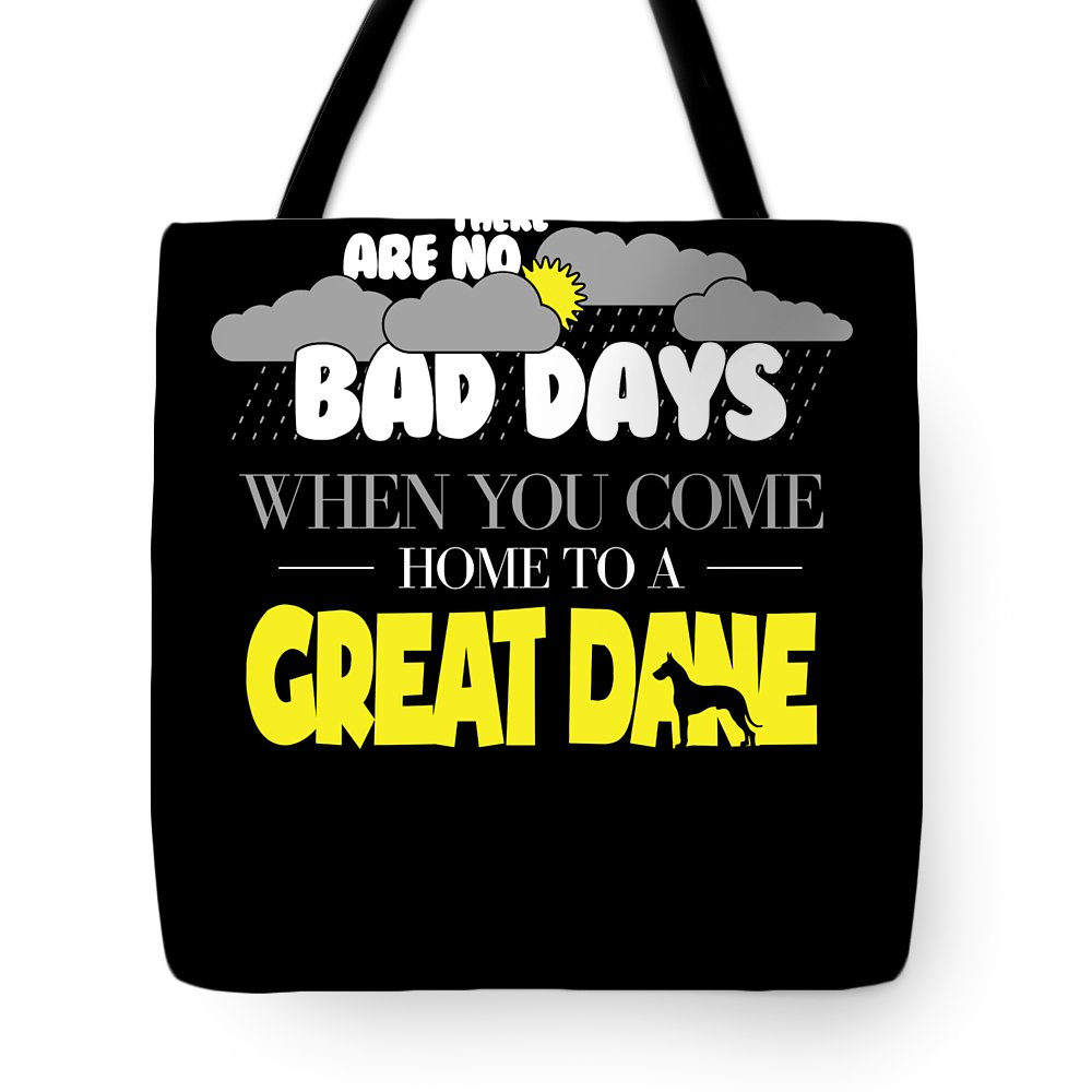 Great-dane Tote Bag featuring the digital art Great Dane Design There Are No Bad Days When You Come Home To A Great Dane by Funny4You