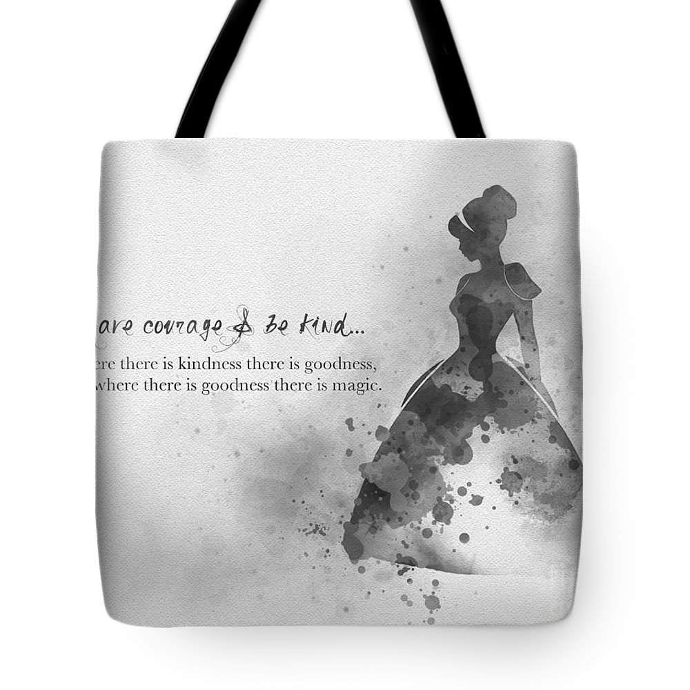 Cinderella Tote Bag featuring the mixed media Have Courage And Be Kind Black And White by My Inspiration