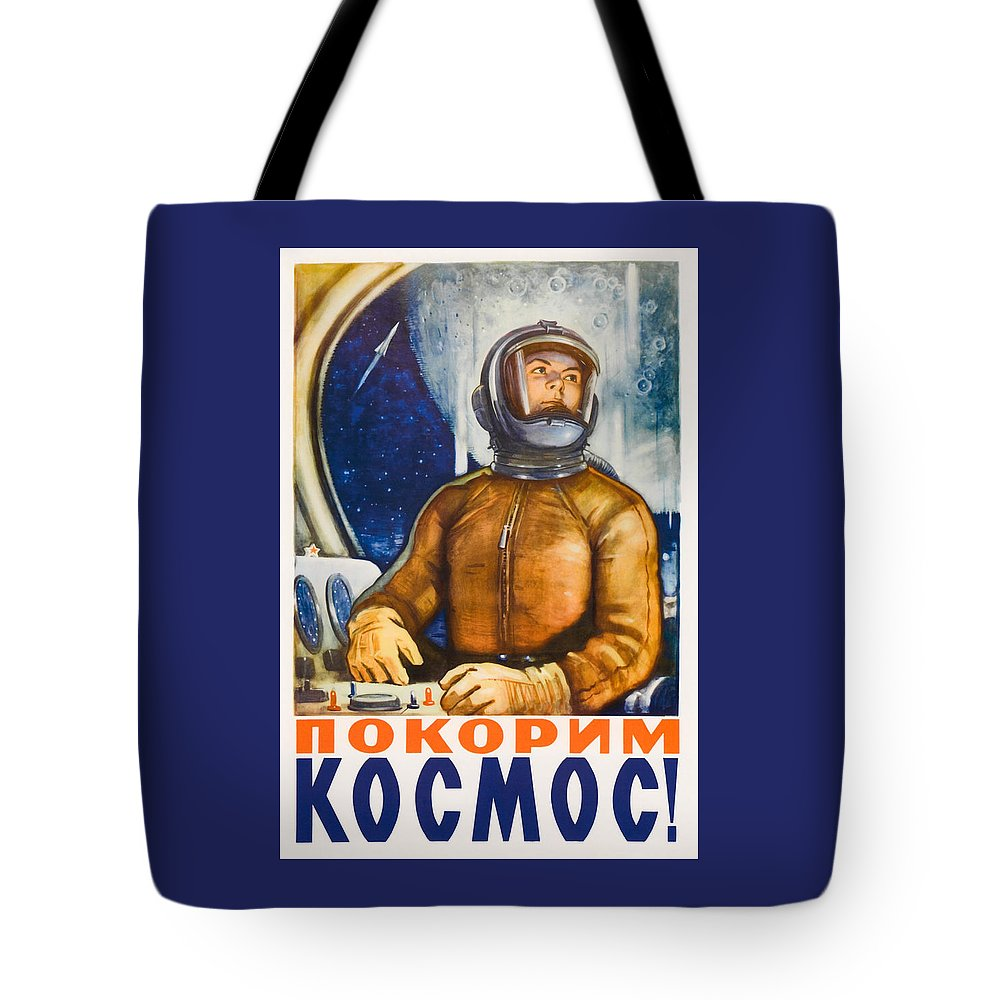 Space Race Tote Bag featuring the painting Let Us Conquer Space - Soviet Space Propaganda - 1960 by War Is Hell Store