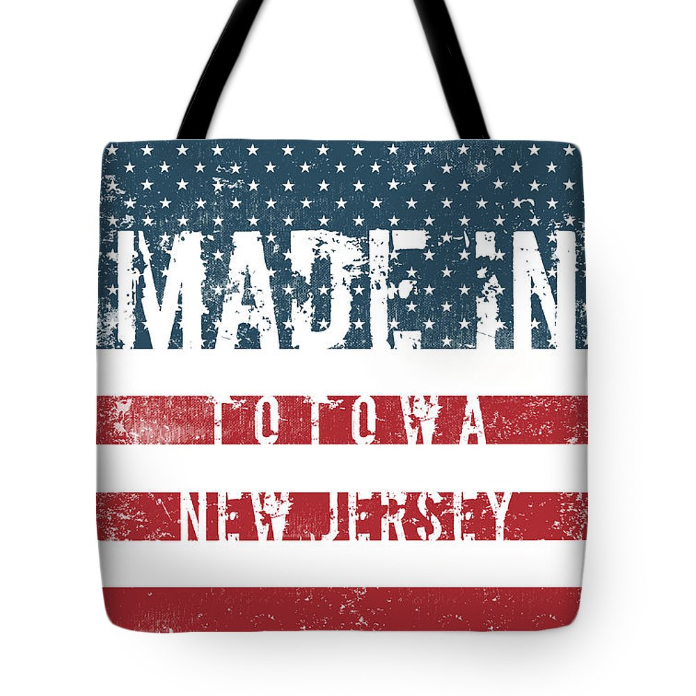 Totowa Tote Bag featuring the digital art Made In Totowa, New Jersey #totowa by TintoDesigns