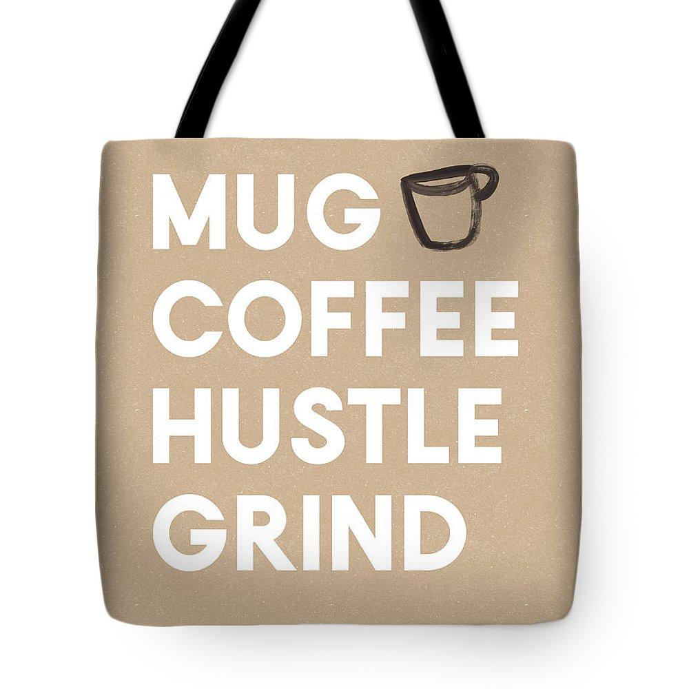 Coffee Tote Bag featuring the digital art Mug Coffee Hustle Grind- Art By Linda Woods by Linda Woods