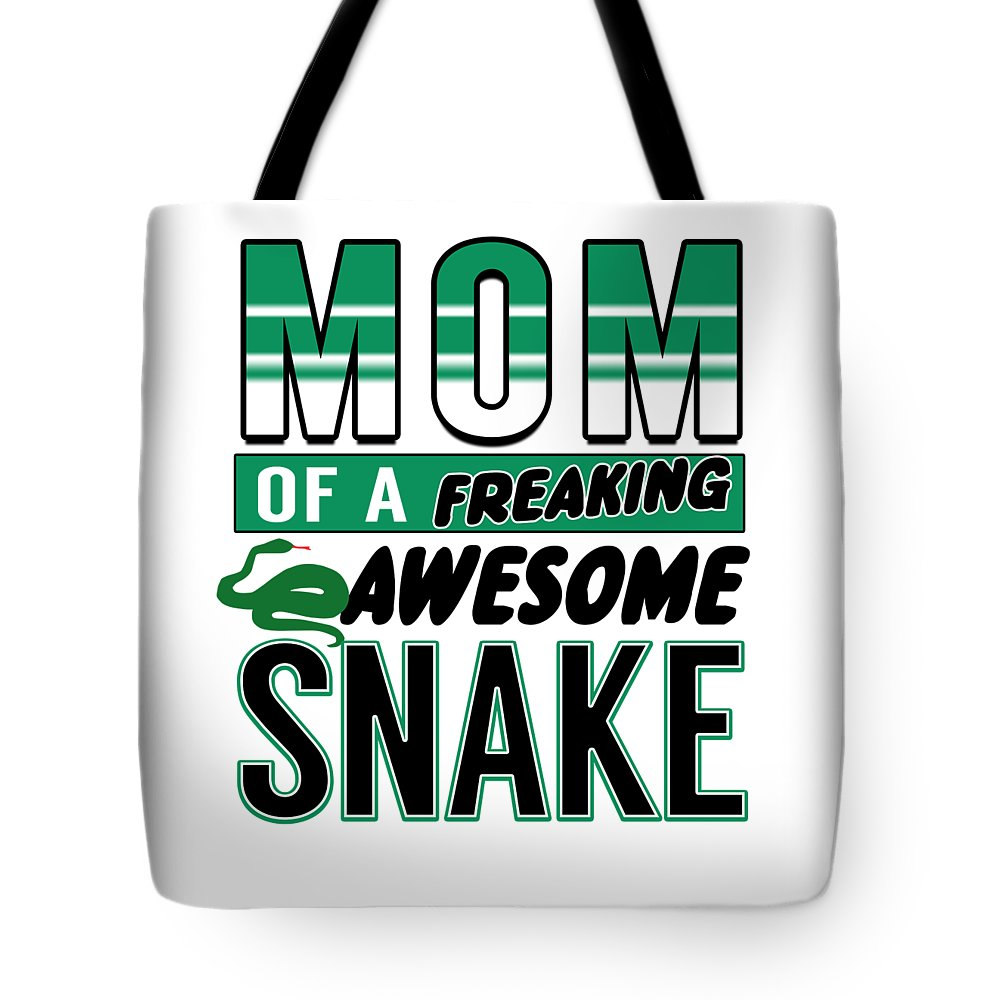 Snake-owner Tote Bag featuring the digital art Mum Of A Freaking Awesome Snake by Passion Loft