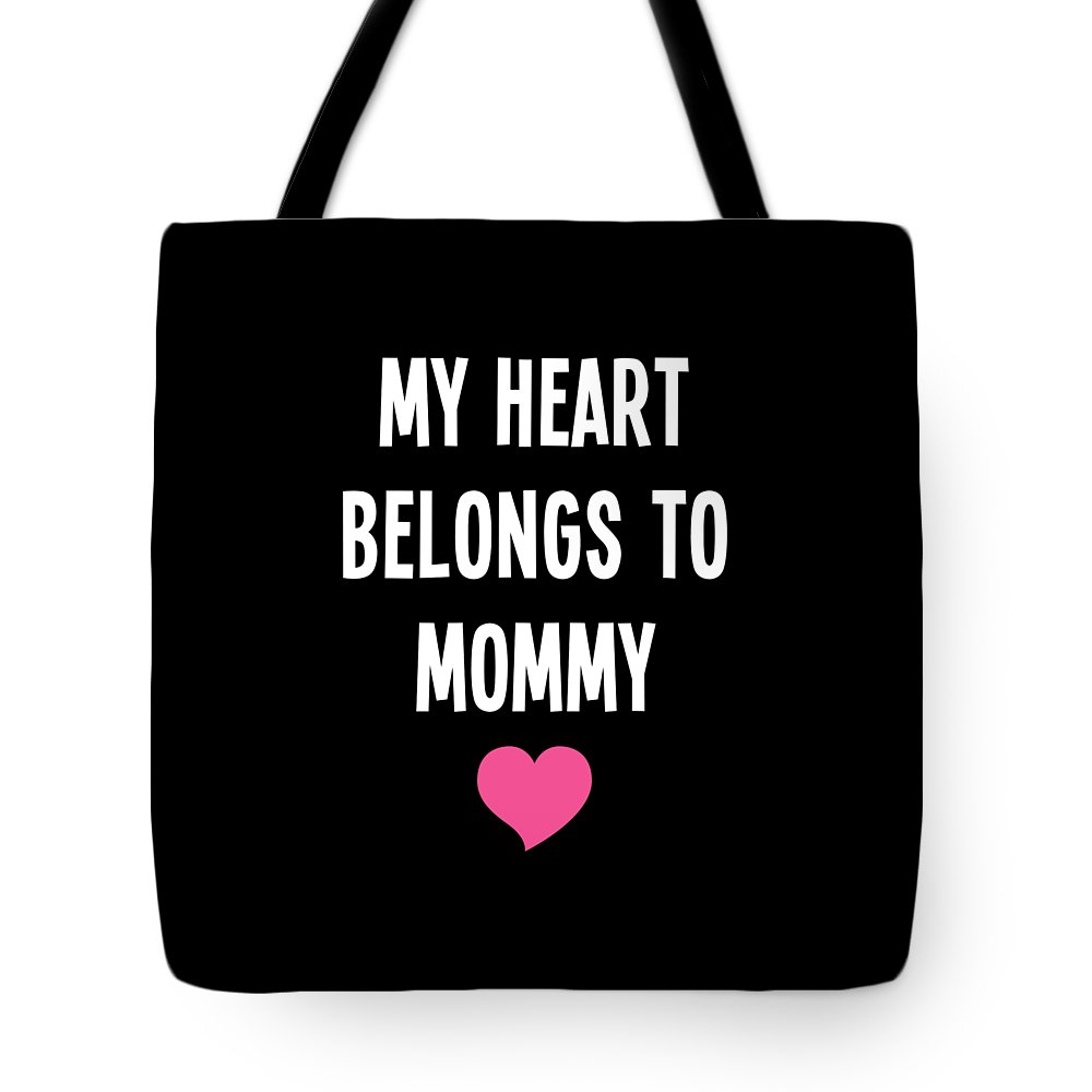 Funny Tote Bag featuring the digital art My Heart Belons To Mommy by Crypto Keeper
