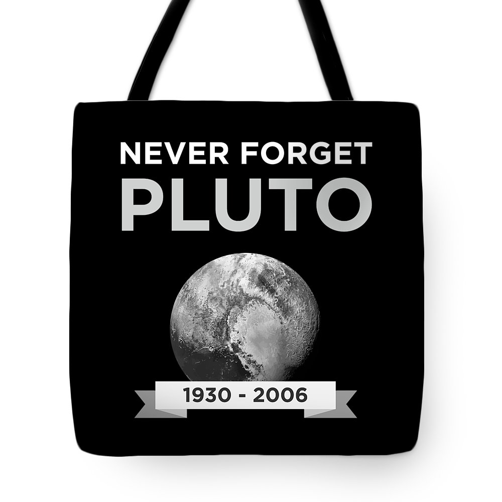 Gift-idea Tote Bag featuring the digital art Never Forget Pluto Planet 19302006 Universe by FH Design
