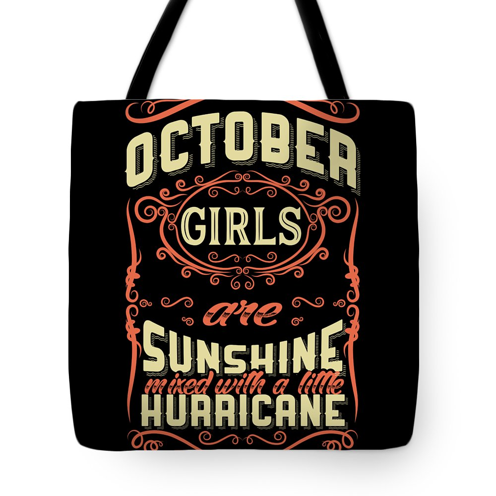Birthday-present Tote Bag featuring the digital art October Girls Are Sunshine Hurricane Birthday by TeeQueen2603