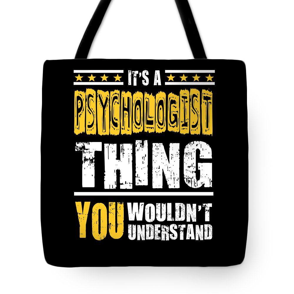 Cool-psychologist-gift Tote Bag featuring the digital art Psychologist You Wouldnt Understand by Dusan Vrdelja