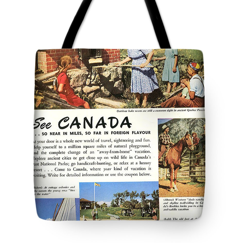 Canada Tote Bag featuring the mixed media See Canada, So Near In Miles, So Far In Foreign Flavour 1949 Ad By Canadian Government Travel Bureau by Zal Latzkovich