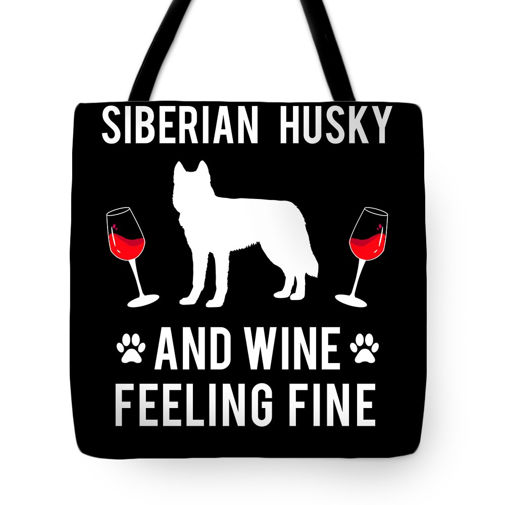Husky Tote Bag featuring the digital art Siberian Husky And Wine Felling Fine Dog Lover by TeeQueen2603
