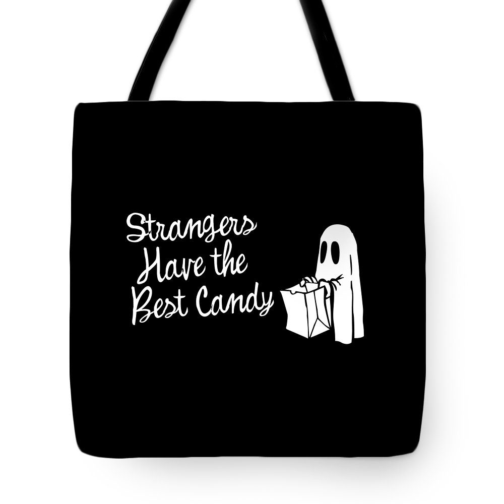 Halloween Tote Bag featuring the digital art Strangers Have The Best Candy Halloween by Flippin Sweet Gear
