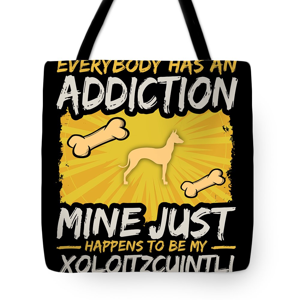 Funny-dog-breed Tote Bag featuring the digital art Xoloitzcuintli Funny Dog Addiction by Passion Loft